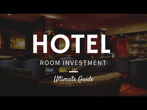 Hotel Room Investment | Ultimate Guide