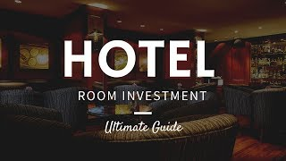 Hotel Room Investment   Ultimate Guide
