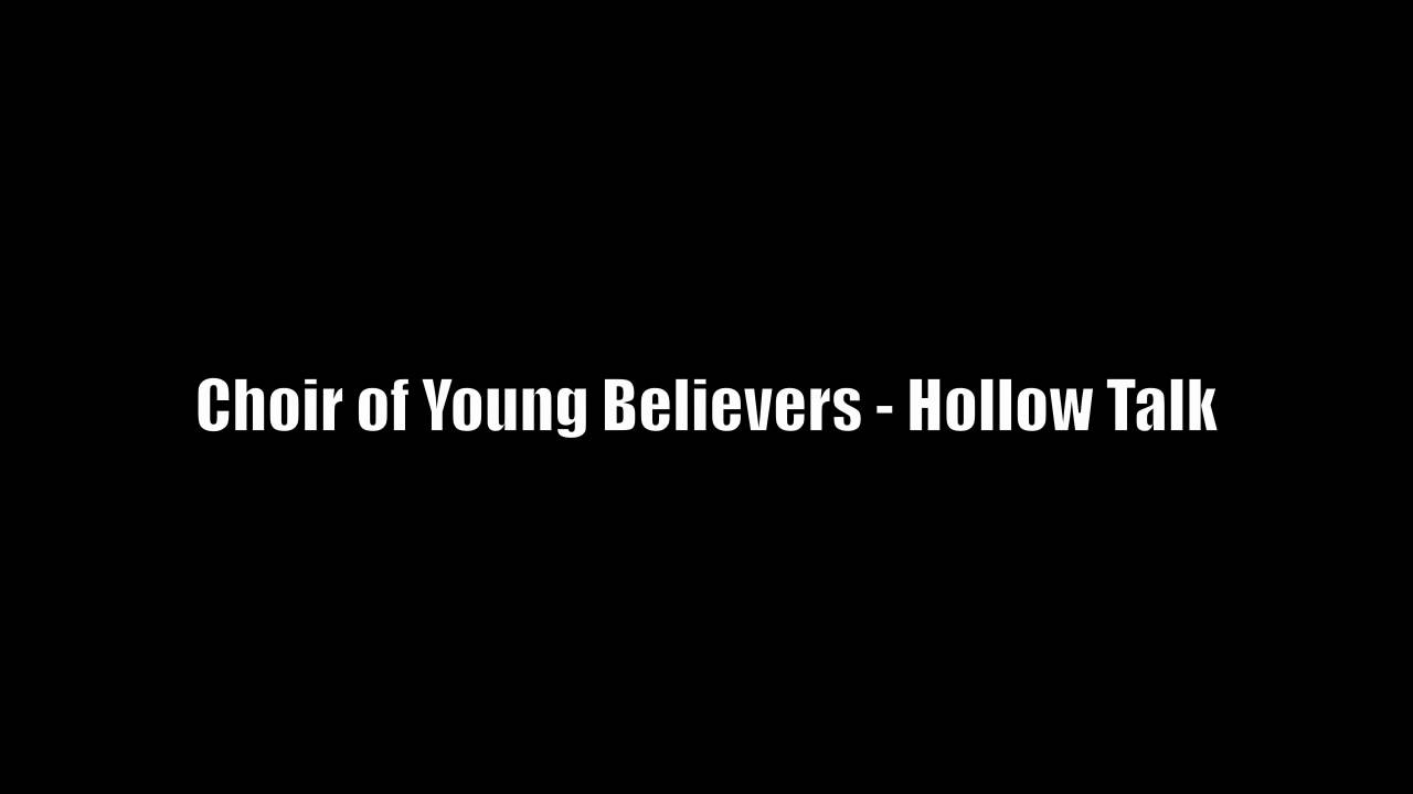 Choir of Young Believers - Hollow Talk (HQ) - YouTube