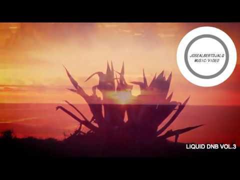 LIQUID DNB 2017 ✭ Cabo de Gata - Almeria Lounge Mix #3 -- josealbertdjalq