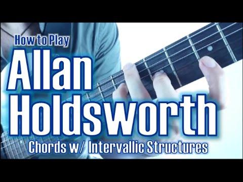 Allan Holdsworth Secret Chord Techniques | Intervallic Structures