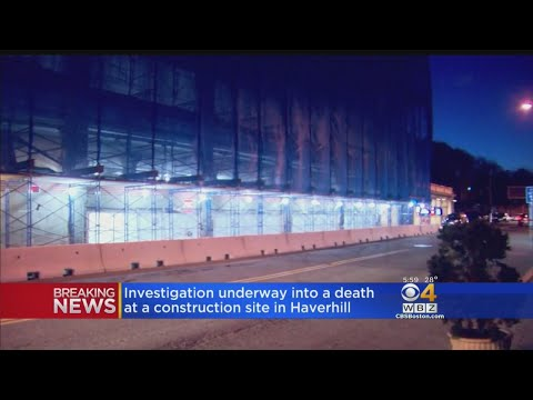 Investigation Underway Into Death At Construction Site In Haverhill
