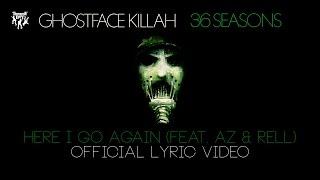 Ghostface Killah - Here I Go Again (feat. AZ & Rell) [Official Lyric Video]
