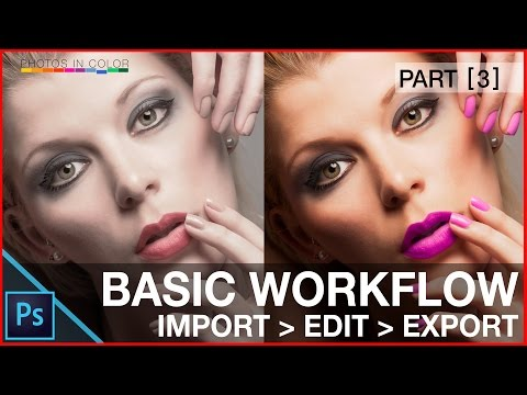 Basic Photoshop Workflow For Beginners - How To Import Edit And Export In Photoshop CC
