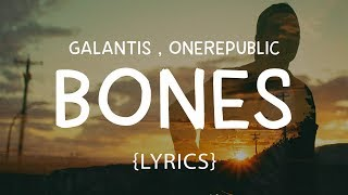 Galantis - Bones (LYRICS) ft. OneRepublic