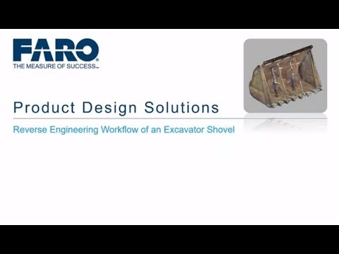 FARO Product Design Solutions application video: Reverse Engineering Workflow of an excavator shovel