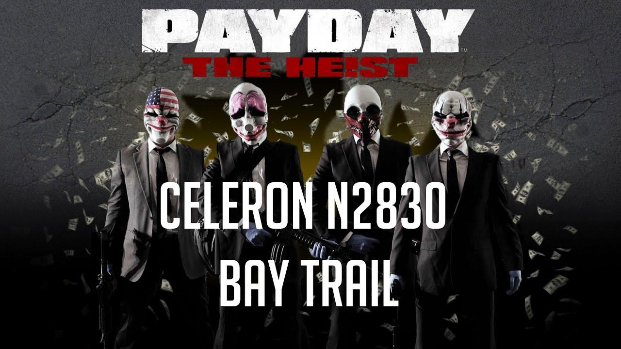 Payday: The Heist - Celeron N2830, Bay Trail (FPS TEST)