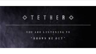 "Tether - ""Drown Me Out"" (w/ new vocalist Jenna Rose)"