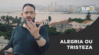 [SUB12] ALEGRIA OU TRISTEZA? - Luciano Subirá