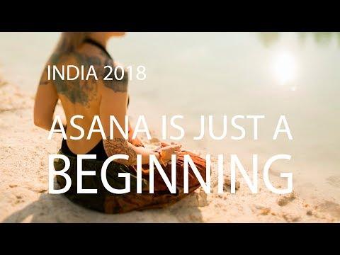 ASANA IS JUST A BEGINNING  Ksenia Zhorova India 2018