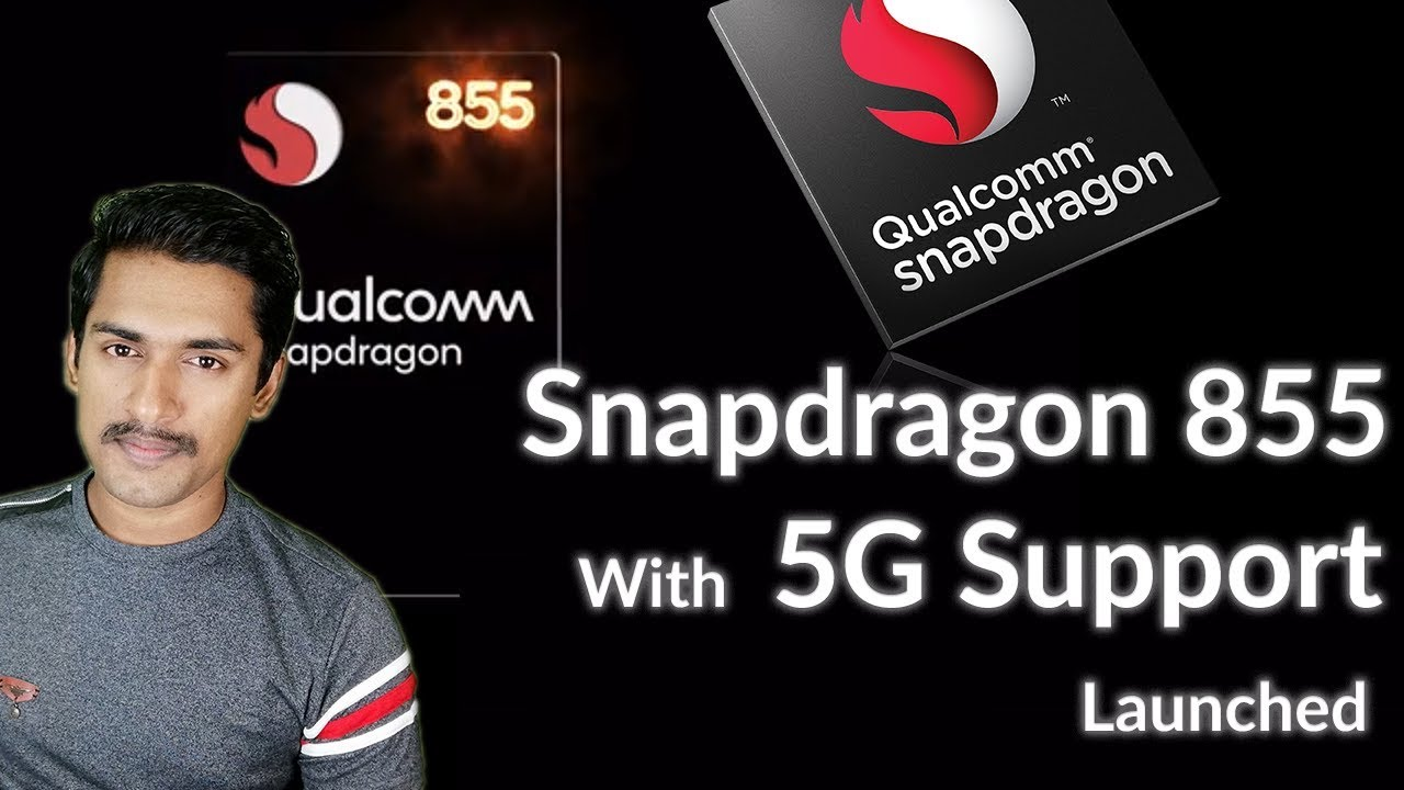 Qualcomm's Snapdragon 855 Is Here  🔥🔥🔥🔥🔥🔥🔥🔥🔥
