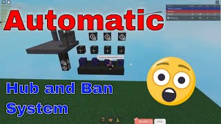 How to make an Automatic Hub and Ban System in Blockate!