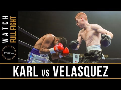 Karl vs Velasquez FULL FIGHT: July 18, 2017 - PBC on FS1