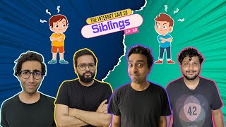 The Internet Said So | Ep. 32 | Siblings