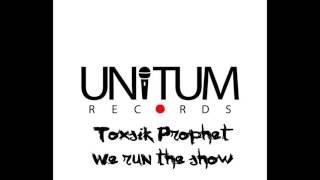 Toxsik Prophet - We run the show (prod KMK, cuts DJ JusMe)