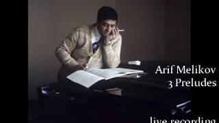 Arif Melikov 3 Preludes