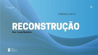 Culto Noturno | 27.09.2020 | Reconstrução