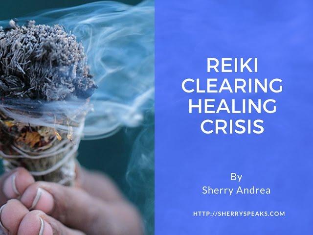 Reiki Clearing Healing Crisis