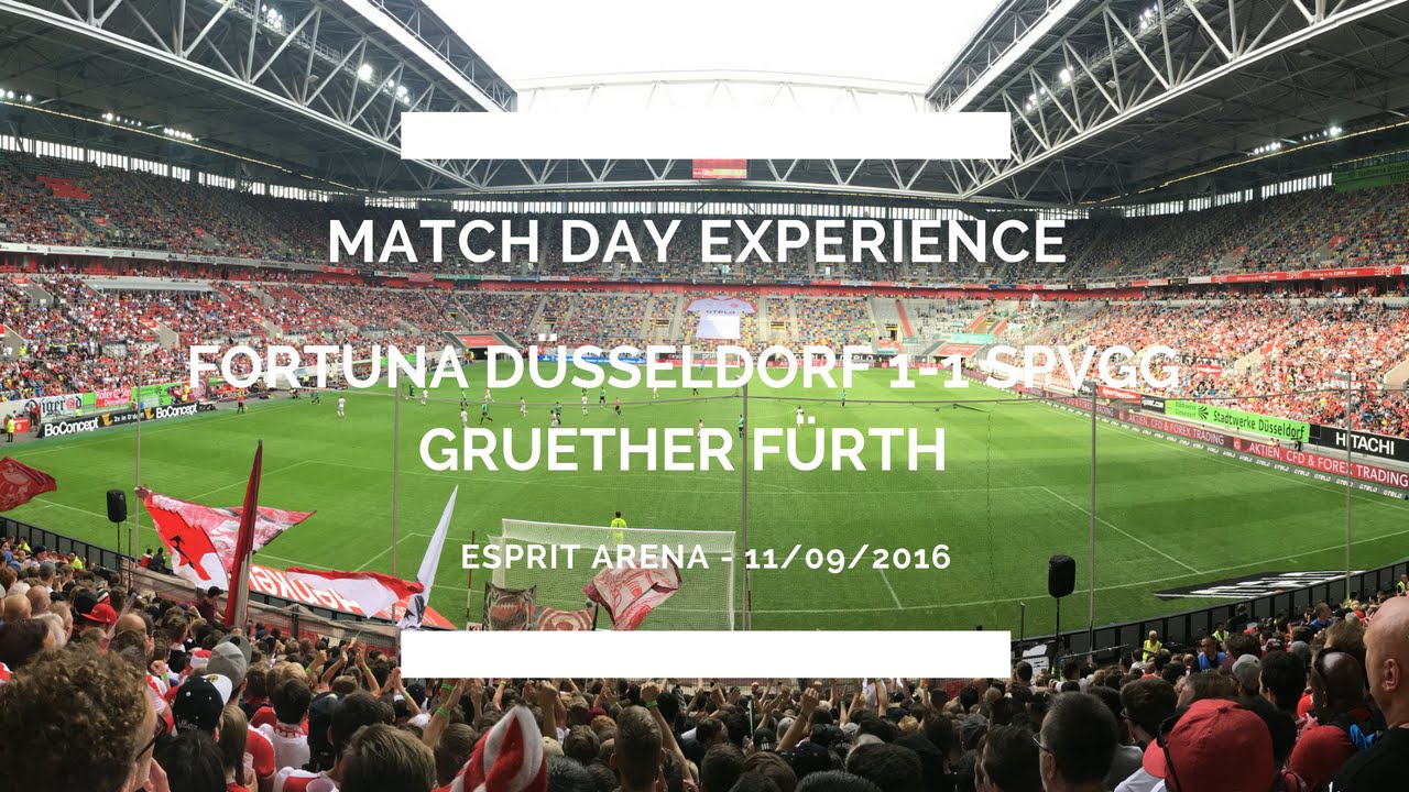 Groundhop At The Esprit Arena Fortuna Dusseldorf Vs Spvgg Greuther Furth With The Ultras Youtube