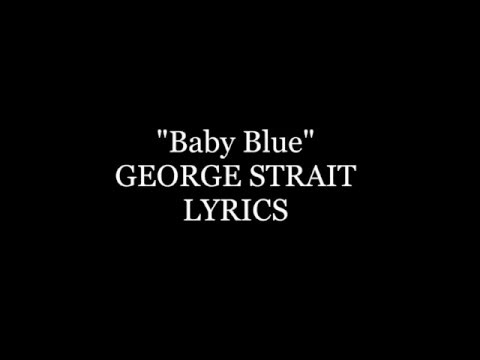 Baby Blue George Strait Lyrics