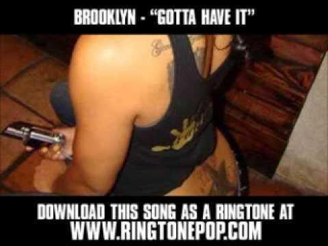 Brooklyn - Gotta Have It [ New Video + Download ]