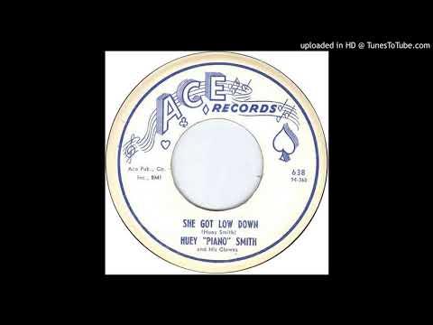 Huey 'Piano' Smith - She Got Low Down