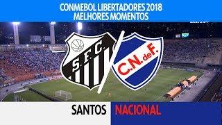 Melhores Momentos - Santos 3 x 1 Nacional-URU - Libertadores - 15/03/2018
