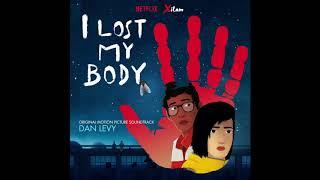 Dan Levy - J'ai Perdu Mon Corps - I Lost My Body Soundtrack