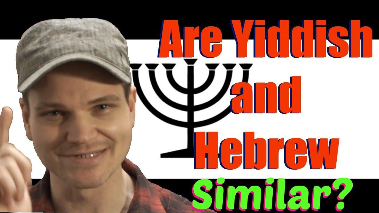 Yiddish Vs Hebrew Are Yiddish and Hebrew...