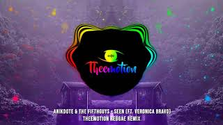 Anikdote & The FifthGuys - Seen (ft. Veronica Bravo) (Theemotion Reggae Remix)