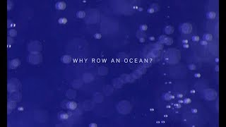 WHY ROW AN OCEAN? | FULL DOCUMENTARY