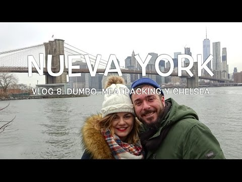 Vlog 8. Dumbo, Meatpacking District y Chelsea. Tres barrios de moda en Nueva York.