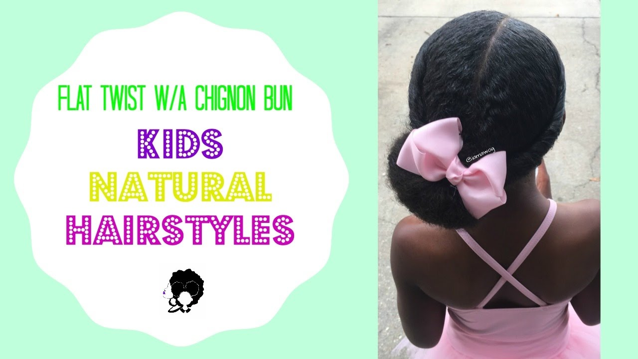 Flat Twist W A Chignon Bun Tutorial Kids Natural Hairstyle