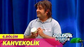 Güldür Güldür Show 6.Bölüm - Kahvekolik