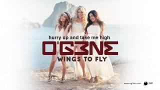 O'G3NE - Wings To Fly ( Lyric)