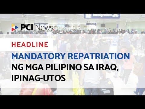 Mandatory repatriation ng mga Pilipino sa Iraq, ipinag utos