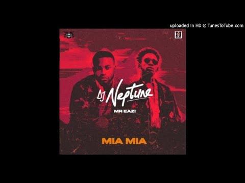 DJ Neptune ft. Mr Eazi - Mia Mia ( AUDIO )