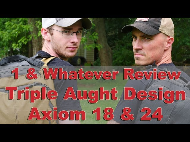 1&Whatever Review - Triple Aught Design Axiom 18/24