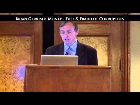 Brian Gerrish - MONEY - The Fuel of Fraud & Corruption
