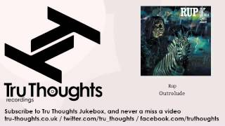 Rup - Outrolude - Tru Thoughts Jukebox