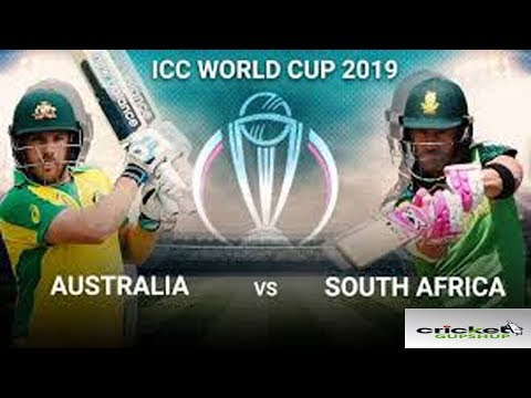 AUSTRALIA VS SOUTH AFRICA LIVE MATCH WORLD CUP 2019 AUS VS SA LIVE STREAMING WORLD CUP 2019