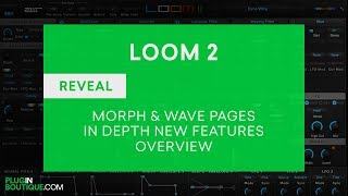 LOOM 2 by Air Music Technology - LOOM II Tutorial Presets Morph Wave Pages