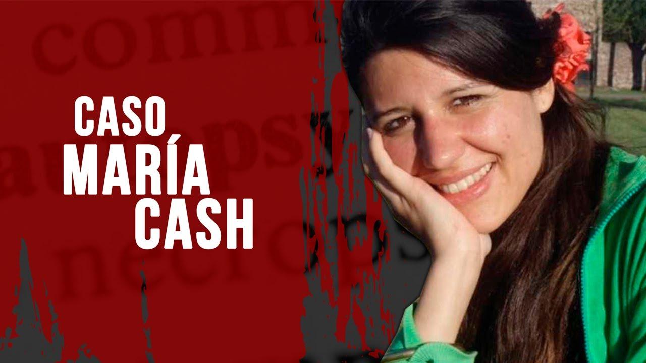 La misteriosa desaparición de María Cash. Nadie sabe nada desde el 2011.
