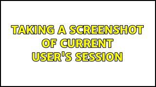 Ubuntu: Taking a screenshot of current user's session