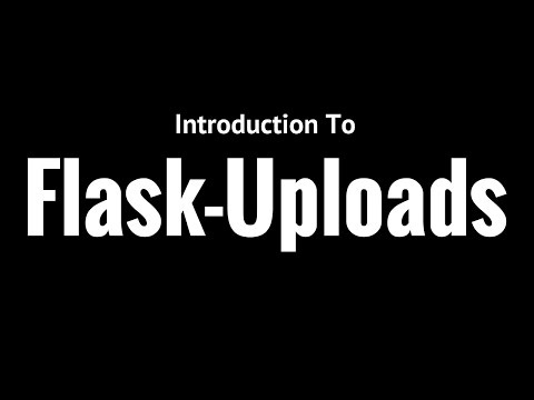 An Introduction to Flask-Uploads