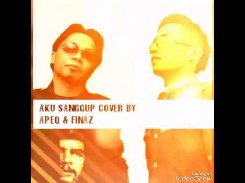 AKU SANGGUP COVER BY SIFU APEQ Ft FINAZ