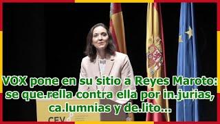 VOX pone en su sitio a Reyes Maroto: se que.rella contra ella por in.jurias, ca.lumnias y de.lito...