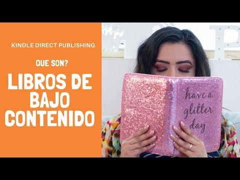Que Son Los Libros De Bajo Contenido? Kindle Direct Publishing En Espanol