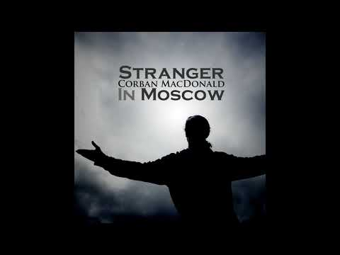 Corban MacDonald - Stranger In Moscow (Orchestral Mix) [Audio]