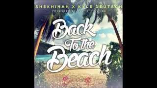 Shekhinah x Kyle Deustch - Back To The Beach prod by Sketchy Bongo